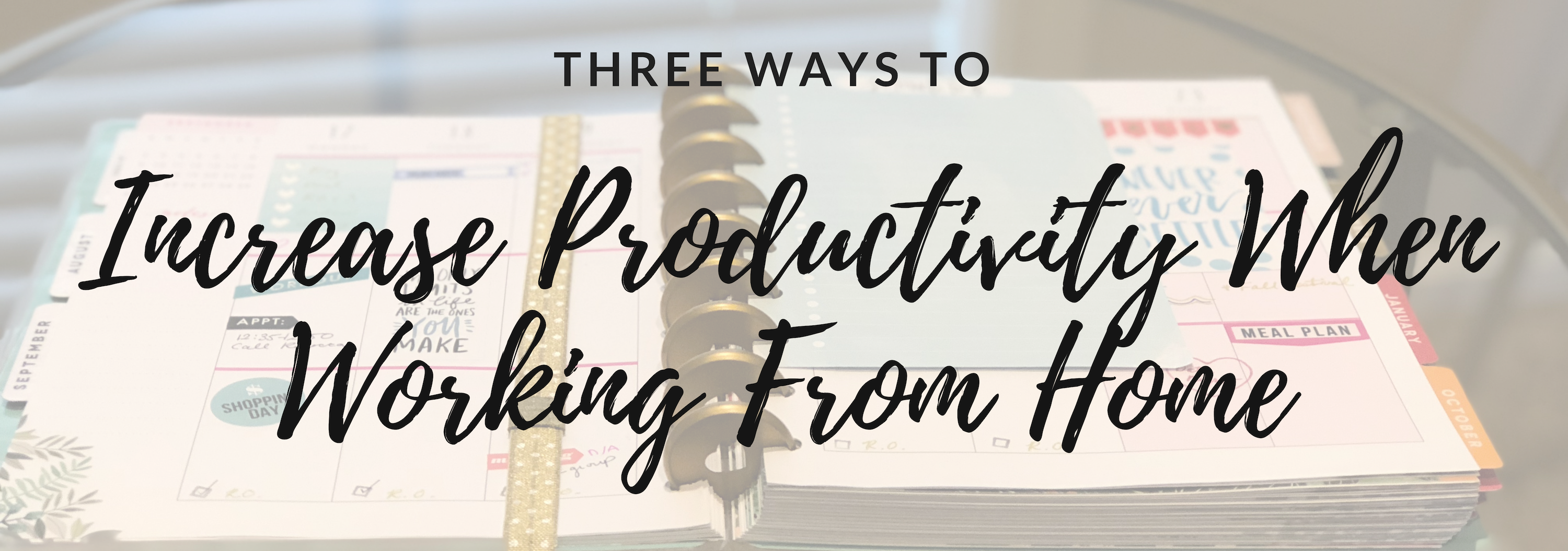 Three Ways to Increase Productivity When Working From Home